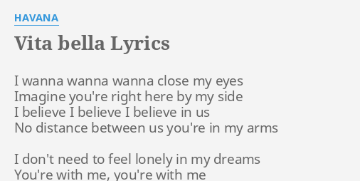 Vita bella lyrics by havana i wanna wanna wanna vita bella lyrics by havana i wanna wanna wanna stopboris Gallery