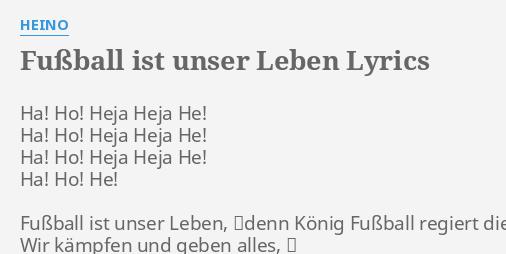 Fussball Ist Unser Leben Lyrics By Heino Ha Ho Heja Heja