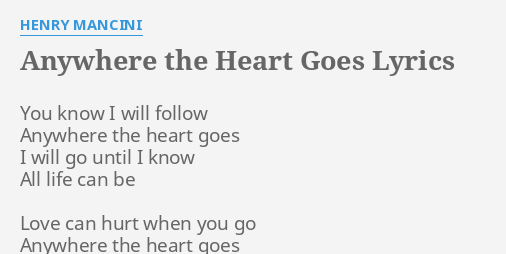 ANYWHERE THE HEART GOES