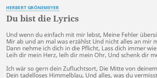 Du Bist Die Lyrics By Herbert Grönemeyer Und Wenn Du Einfach