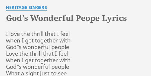 Gods Wonderful Peope Lyrics By Heritage Singers I Love The Thrill