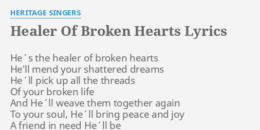 Healer Of Broken Hearts Lyrics By Heritage Singers Hes The Healer