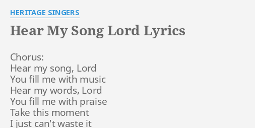 """HEAR MY SONG LORD"" LYRICS by HERITAGE SINGERS: Chorus ..."