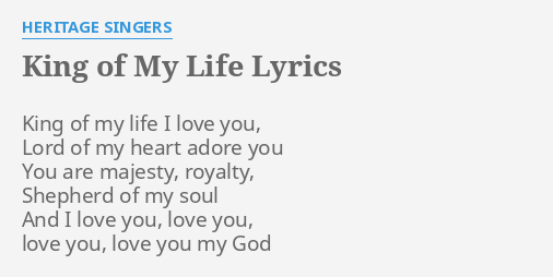 King Of My Life Lyrics By Heritage Singers King Of My Life