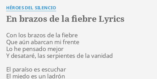 En Brazos De La Fiebre Lyrics By Héroes Del Silencio Con Los Brazos De