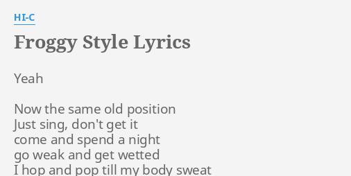 froggy style lyrics by hi c yeah now the same