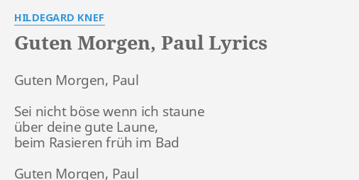 Guten Morgen Paul Lyrics By Hildegard Knef Guten Morgen