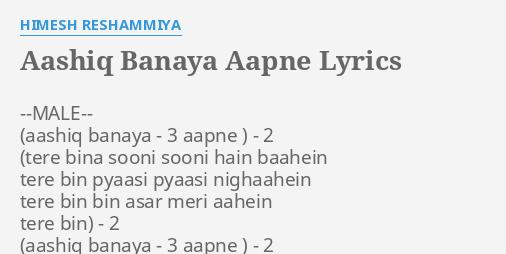 AASHIQ BANAYA AAPNE LYRICS By HIMESH RESHAMMIYA MALE