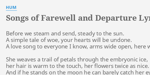 songs of farewell and departure lyrics by hum before we steam and