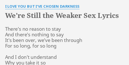 Were still the weaker sex