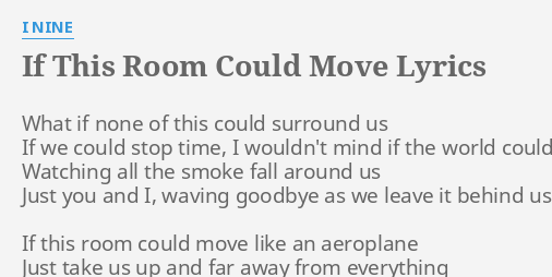 IF THIS ROOM COULD MOVE