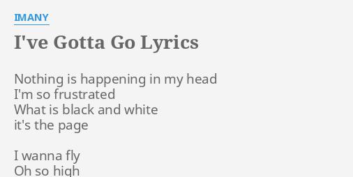 """I'VE GOTTA GO"""" LYRICS by IMANY: Nothing is happening in..."""