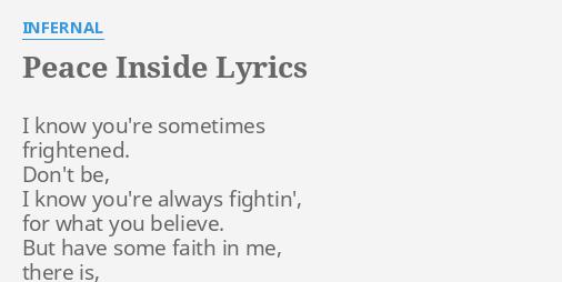 Peace Inside Lyrics By Infernal I Know Youre Sometimes