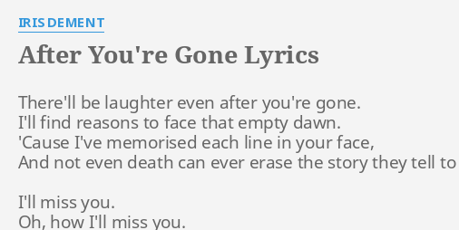 After Youre Gone Lyrics By Iris Dement Therell Be Laughter Even