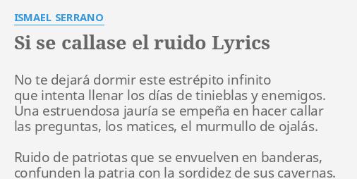 Si Se Callase El Ruido Lyrics By Ismael Serrano No Te Dejará Dormir