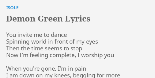 Demon green lyrics by isole you invite me to demon green lyrics by isole you invite me to stopboris Images