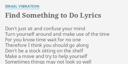 Finding something to do lyrics