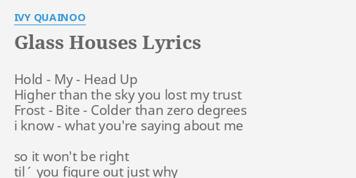 Glass Houses Lyrics By Ivy Quainoo Hold My