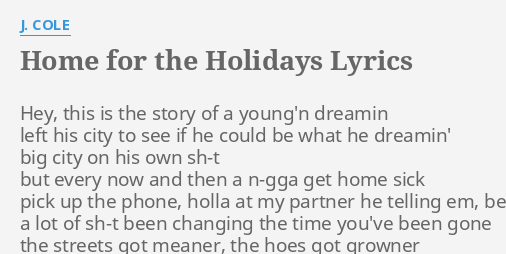 Home For The Holidays Lyrics By J Cole Hey This Is The
