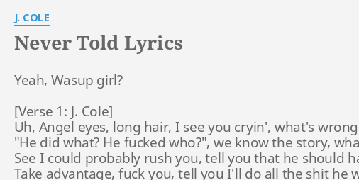 Never Told Lyrics By J Cole Yeah Wasup Girl Uh