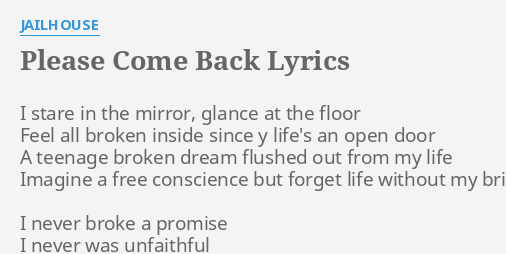 PLEASE COME BACK LYRICS by JAILHOUSE: I stare in the