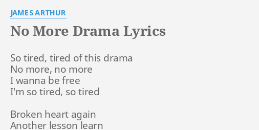 No More Drama Lyrics By James Arthur So Tired Tired Of