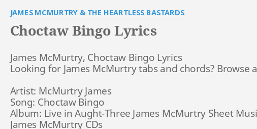 Choctaw Bingo Lyrics By James Mcmurtry The Heartless Bs