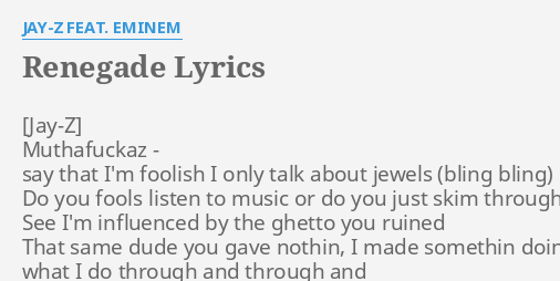 Renegade lyrics by jay z feat eminem mfz say that renegade lyrics by jay z feat eminem mfz say that malvernweather Choice Image