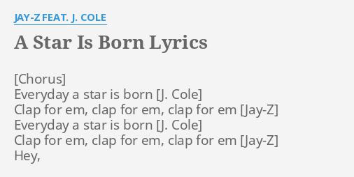 A star is born lyrics by jay z feat j cole everyday a star is a star is born lyrics by jay z feat j cole everyday a star is malvernweather Image collections