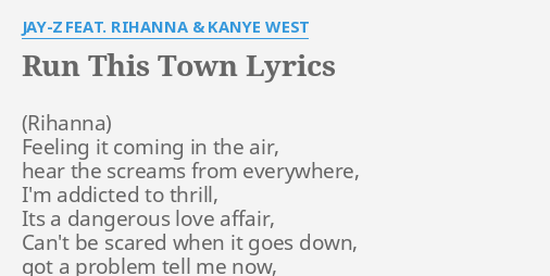 Run this town lyrics by jay z feat rihanna kanye west feeling run this town lyrics by jay z feat rihanna kanye west feeling it coming in malvernweather Image collections