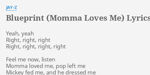 Blueprint momma loves me lyrics by jay z yeah yeah right right blueprint momma loves me lyrics by jay z yeah yeah right right malvernweather Gallery