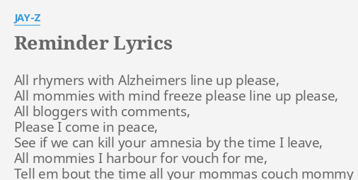 Reminder lyrics by jay z all rhymers with alzheimers reminder lyrics by jay z all rhymers with alzheimers malvernweather Choice Image