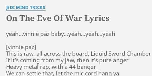 On The Eve Of War Lyrics By Jedi Mind Tricks Yeah Vinnie Paz Baby Yeah Yeah Yeah This