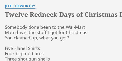 twelve redneck days of christmas lyrics by jeff foxworthy somebody done been to - Redneck Days Of Christmas