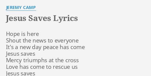 Jesus Saves Lyrics By Jeremy Camp Hope Is Here Shout