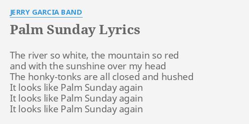 Palm Sunday Lyrics By Jerry Garcia Band The River So White