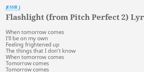 FLASHLIGHT (FROM PITCH PERFECT 2)