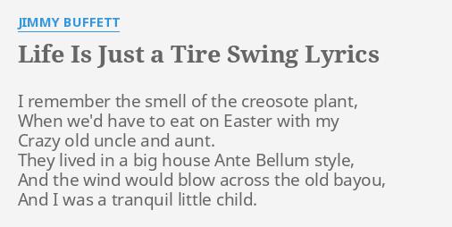 Life Is Just A Tire Swing Lyrics By Jimmy Buffett I