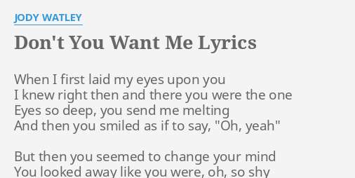 DONT YOU WANT ME LYRICS By JODY WATLEY When I First Laid