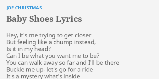 Christmas Shoes Lyrics.Baby Shoes Lyrics By Joe Christmas Hey It S Me Trying