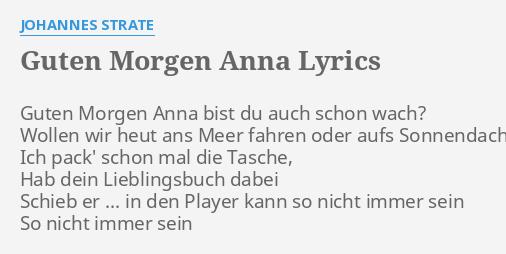 Guten Morgen Anna Lyrics By Johannes Strate Guten Morgen