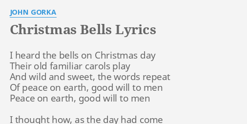 christmas bells lyrics by john gorka i heard the bells - I Heard The Bells On Christmas Day Lyrics