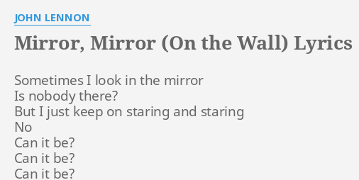 Mirror mirror on the wall lyrics by john lennon for Mirror mirror lyrics