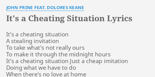 Its a cheating situation lyrics by john prine feat dolores keane its a cheating situation lyrics by john prine feat dolores keane its a cheating situation stopboris Images