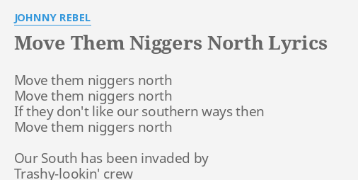 MOVE THEM N****** NORTH