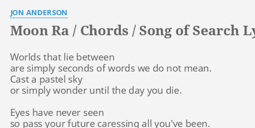 Moon Ra Chords Song Of Search Lyrics By Jon Anderson Worlds