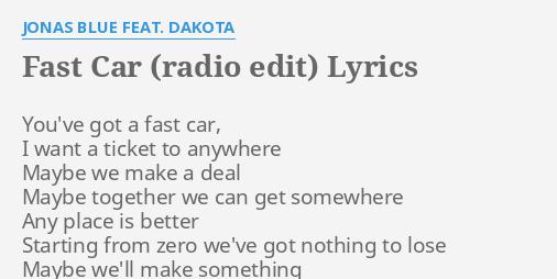 """FAST CAR (RADIO EDIT)"" LYRICS By JONAS BLUE FEAT. DAKOTA"