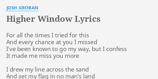 Josh groban higher window lyrics