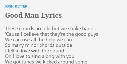 Good Man Lyrics By Josh Ritter These Chords Are Old