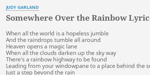Somewhere Over The Rainbow Lyrics By Judy Garland When All The World